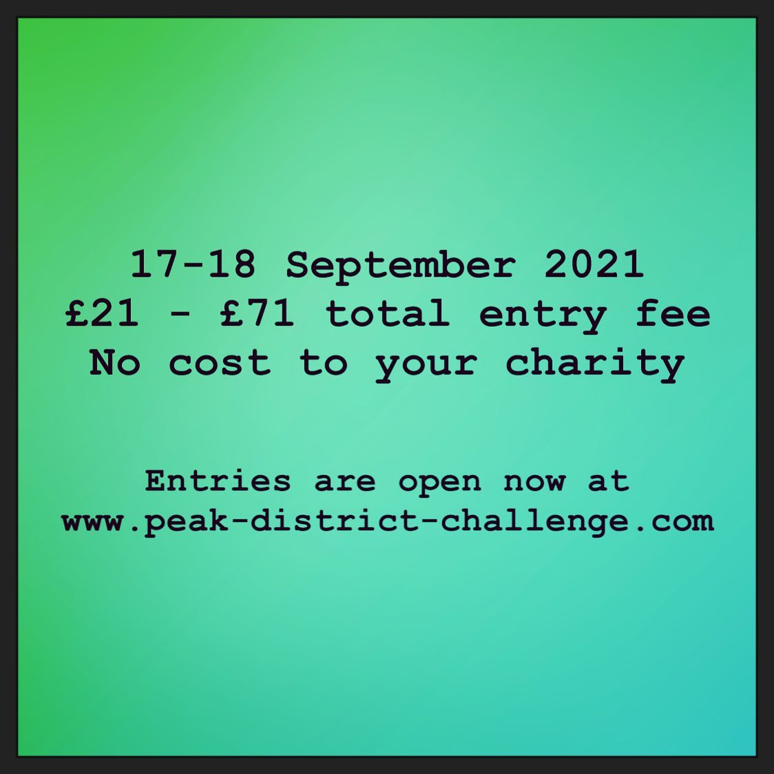 17-18 September 2021  £21 - £71 total entry fee and no cost to your charity ... what are you wait...